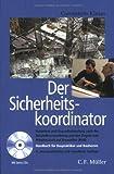 Der Sicherheitskoordinator: Sicherheit und Gesundheitsschutz nach der Baustellenverordnung und den Regeln zum Arbeitsschutz auf Baustellen (RAB) - Handbuch für Baupraktiker und Bauherren