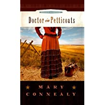 Doctor in Petticoats (Center Point Christian Romance (Large Print)) by Mary Connealy (2010-11-01)