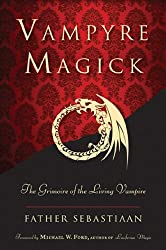 Vampyre Magick: The Grimoire of the Living Vampire