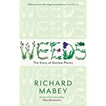 Weeds: The Story of Outlaw Plants by Richard Mabey (2012-03-08)