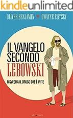 Il vangelo secondo Lebowski: Risveglia il drugo che è in te