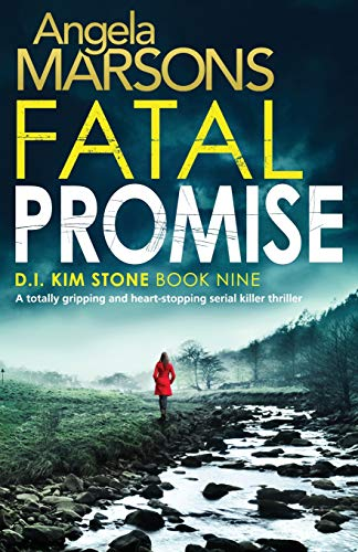 Fatal Promise: A totally gripping and heart-stopping serial killer thriller (Detective Kim Stone Crime Thriller Series, Band 9) (Killer-fiction Serial)