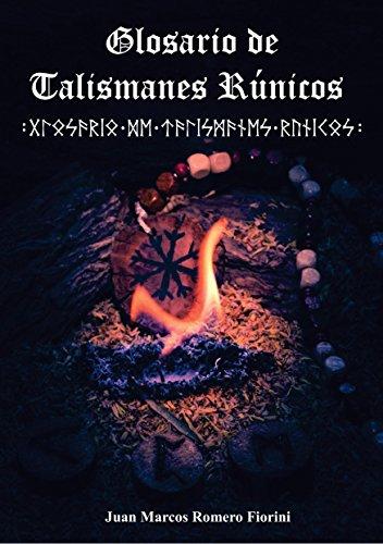 Glosario de Talismanes Rúnicos  (Runas nº 2) por Juan Marcos Romero Fiorini