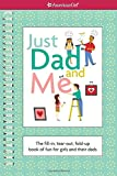 Just Dad and Me: The Fill-In, Tear-Out, Fold-Up Book of Fun for Girls and Their Dads