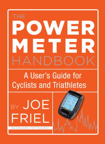 Power Meter Handbook: A User's Guide for Cyclists and Triathletes por Joe Friel