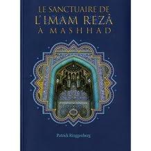 Le sanctuaire de L'Imam Rezâ à Mashhad