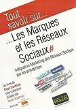 Telecharger Livres Tout savoir sur Les Marques et les Reseaux Sociaux Integration Marketing des Reseaux Sociaux par les entreprises (PDF,EPUB,MOBI) gratuits en Francaise
