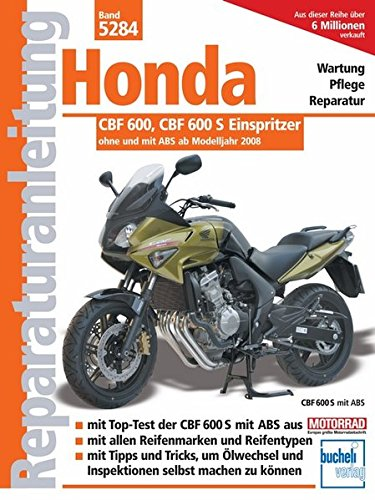 Honda CBF 600 ab Modelljahr 2008 (Reparaturanleitungen) -