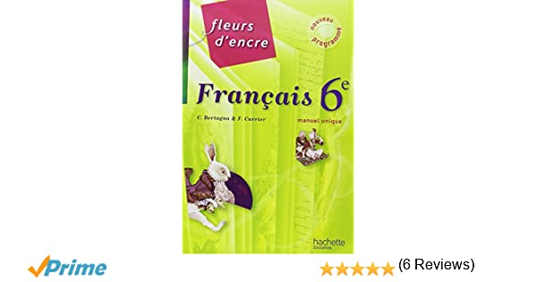 Amazon Fr Francais 6e Fleurs D Encre Chantal Bertagna Francoise