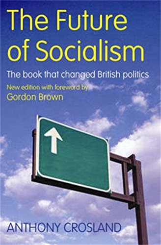 The Future of Socialism: The Book That Changed British Politics