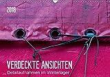 Verdeckte Ansichten - Detailaufnahmen im Winterlager (Wandkalender 2018 DIN A3 quer): Detailaufnahmen von fest verschnürten Segelbooten unter Planen. ... [Kalender] [Apr 01, 2017] Falke, Manuela