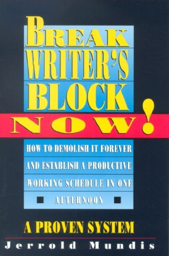 break-writers-block-now-how-to-demolish-it-forever-and-establish-a-productive-working-schedule-in-on