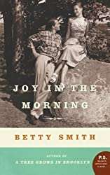 Joy in the Morning: A Novel by Betty Smith (2010-06-29)