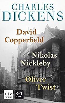 David Copperfield - Nikolas Nickleby - Oliver Twist Romane von [Dickens, Charles]