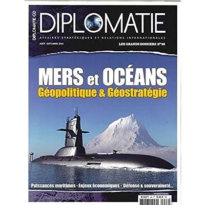 Diplomatie Gd N 46 - Mers et Océans Aout/Septembre 2018