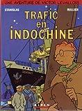 Les aventures de Victor Levallois, Tome 1 - Trafic en Indochine