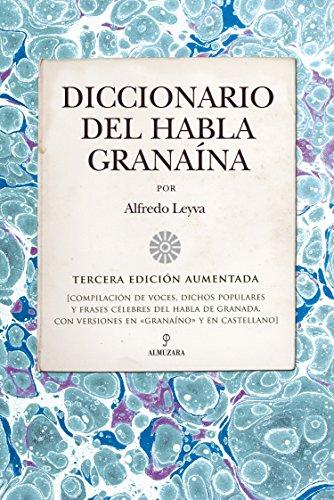 Diccionario del habla granaína por Alfredo Leyva Almendros