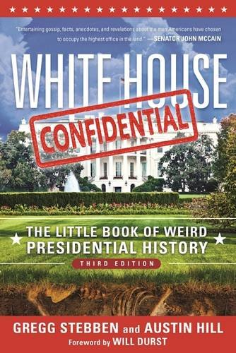 white-house-confidential-the-little-book-of-weird-presidential-history
