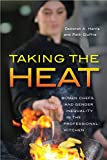 Image de Taking the Heat: Women Chefs and Gender Inequality in the Professional Kitchen (English Ed