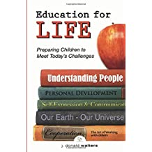 Education for Life: Preparing Children to Meet Today's Challenges: Preparing Children to Meet the Challenges