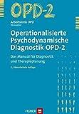 Operationalisierte Psychodynamische Diagnostik OPD-2. Das Manual für Diagnostik und Therapieplanung