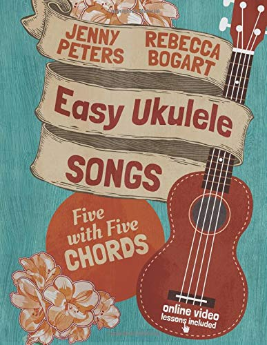 Easy Ukulele Songs: 5 with 5 Chords: Book + online video (Beginning Ukulele Songs, Band 2)