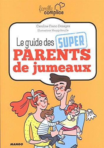 Le guide des super-parents de jumeaux et plus