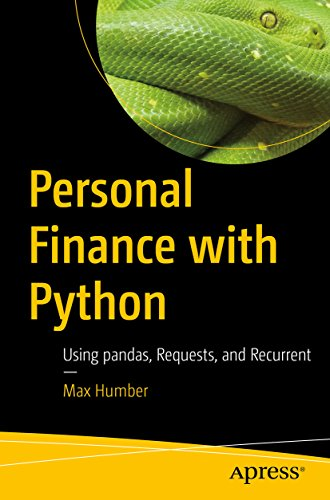 Personal Finance with Python: Using pandas, Requests, and Recurrent (English Edition)