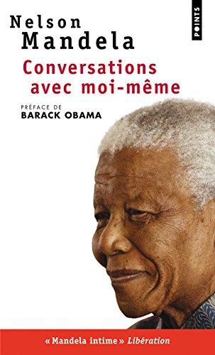 Conversations Avec Moi-Meme: Lettres De Prison, Notes, Carnets Intime par Nelson Mandela