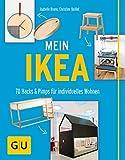 Mein IKEA: 70 Hacks & Pimps für individuelles Wohnen (GU Kreativ Spezial)