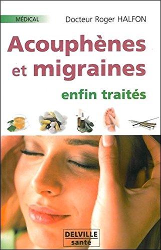 Acouphnes et migraines enfin traits