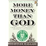 More Money Than God: Hedge Funds and the Making of a New Elite (Council on Foreign Relations Books (Penguin Press)) by Mallaby, Sebastian (2011) Paperback