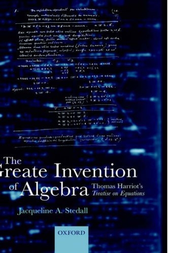 The Greate Invention of Algebra: Thomas Harriot's Treatise on Equations (Mathematics) by Timothy Edward Ward (2003-07-03)