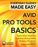 Avid Pro Tools Basics: Expert Advice, Made Easy (Everyday Guides Made Easy) (English Edition)