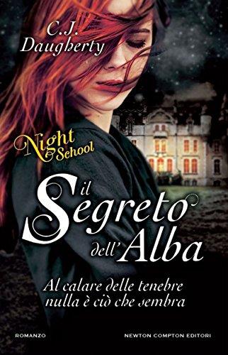 Il segreto dell'alba. Night School di [Daugherty, C.J.]