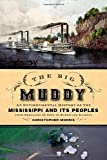 The Big Muddy: An Environmental History of the Mississippi and Its Peoples, from Hernando de Soto to Hurricane Katrina