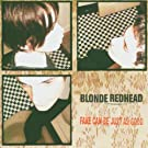 Fake Can Be Just As Good by BLONDE REDHEAD (1997-03-11)