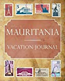 Mauritania Vacation Journal: Blank Lined Mauritania Travel Journal/Notebook/Diary Gift Idea for People Who Love to Travel