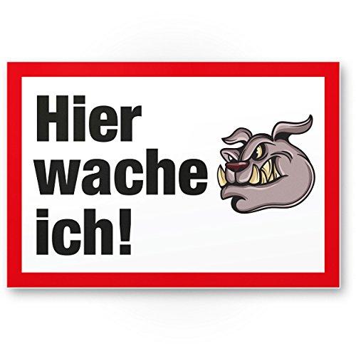 Hier wache ich Comic Hund - Hunde Kunststoff Schild, Hinweisschild Gartentor/Gartenzaun - Türschild Haustüre, Warnschild Abschreckung/Einbruchschutz - Vorsicht/Achtung Hund