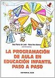 La programación de aula en Educación Infantil paso a paso (Materiales para educadores)