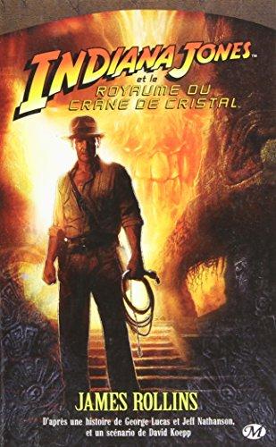 Indiana Jones, tome : Indiana Jones et le Royaume du crâne de cristal par James Rollins