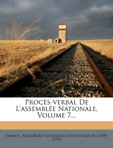 Procès-verbal De L'assemblée Nationale, Volume 7...