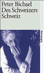Des Schweizers Schweiz: Aufsätze (suhrkamp taschenbuch)