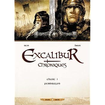 Excalibur Chroniques T01: Pendragon