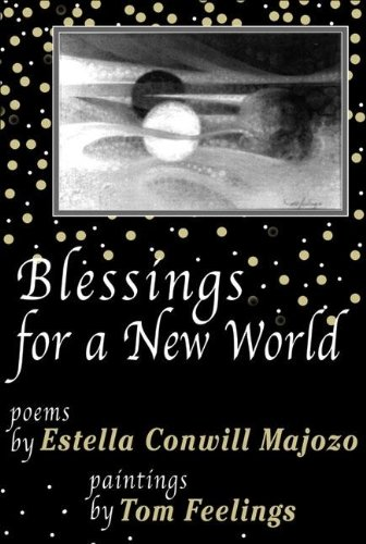 Blessings from a New World: Poems por Estella Conwill Majozo