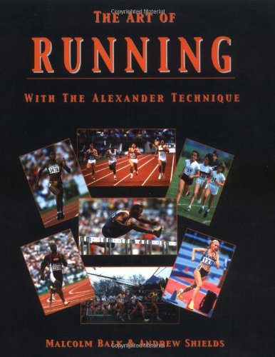 The Art of Running: With the Alexander Technique por Malcolm Balk
