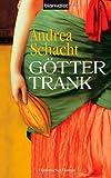 Buchinformationen und Rezensionen zu Göttertrank von Andrea Schacht