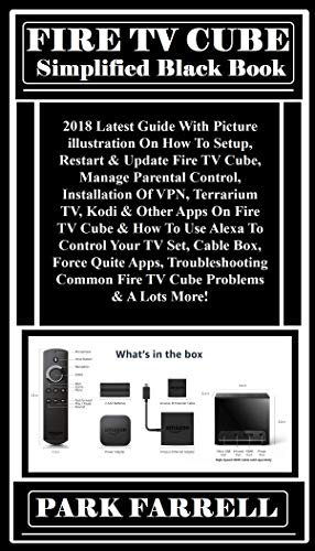 FIRE TV CUBE Simplified Black Book: 2018 Latest Guide With Picture