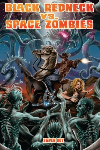 Black Redneck vs. Space Zombies: A Black Redneck Adventure