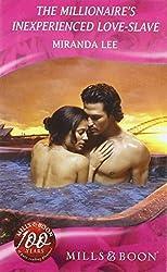 The Millionaire's Inexperienced Love-Slave (Mills & Boon Romance) by Miranda Lee (2008-04-04)
